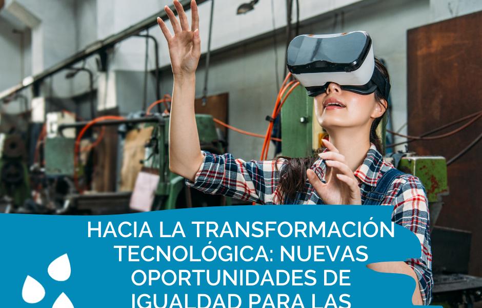 Hacia la transformación tecnológica: nuevas oportunidades de igualdad para las mujeres jóvenes