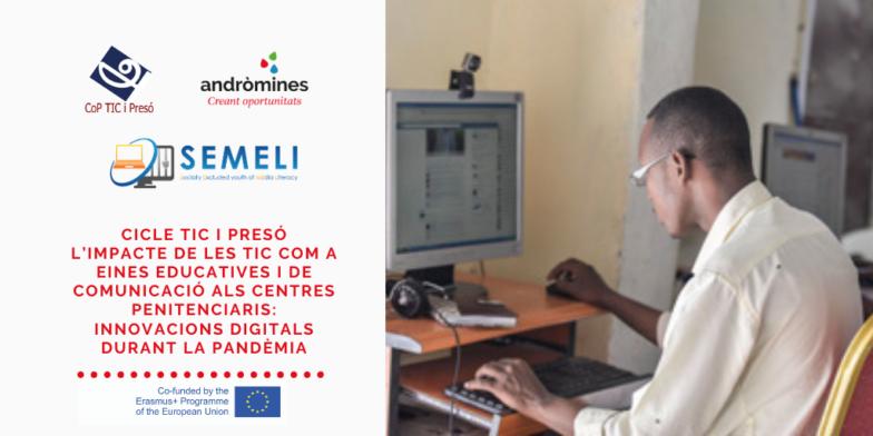 CICLO TIC Y PRISIÓN: El impacto de las TIC como herramientas educativas y de comunicación en los centros penitenciarios: Innovaciones digitales durante la pandemia